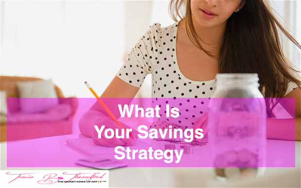 Do You Have A Saving Strategy? - Tracie B. Threadford