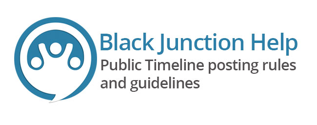 Public Timeline posting rules and guidelines - Black Junction Help