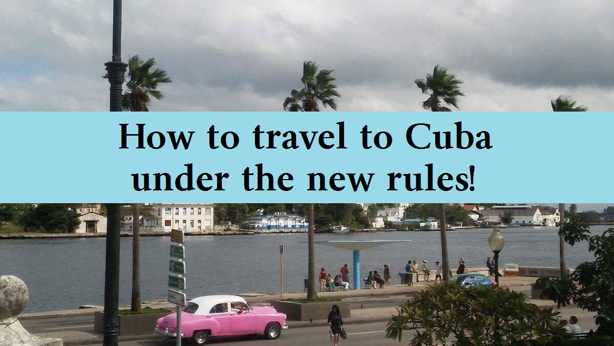 How to Travel to Cuba under the new rules! - Blacks Who Travel