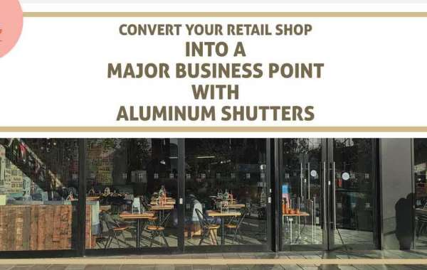 convert your retail shop into a major business point with aluminum shutters
