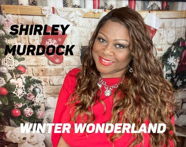 """Black News Scoop Get Informed On Empowering Global News: Celebrate The Holidays Listening To R&B Legend Shirley Murdock As She Drops Holiday Classic """"Winter Wonderland!"""