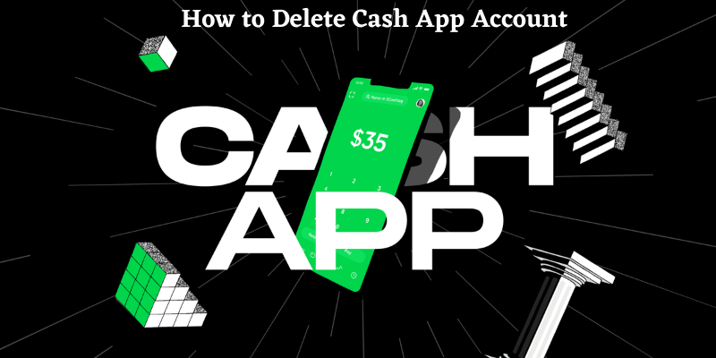How to Delete Cash App Account || Follow These 5 Steps Guide