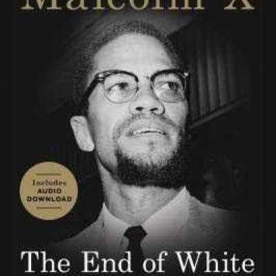 The End of White World Supremacy: Four Speeches by Malcolm X Profile Picture