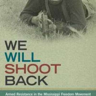We Will Shoot Back: Armed Resistance in the Mississippi Freedom Movement by Akinyele Omowale Umoja Profile Picture
